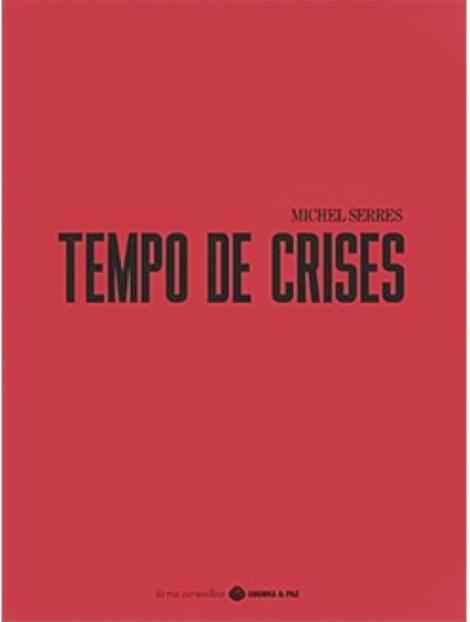 Tempo de Crises, Michel Serres, Guerra e Paz