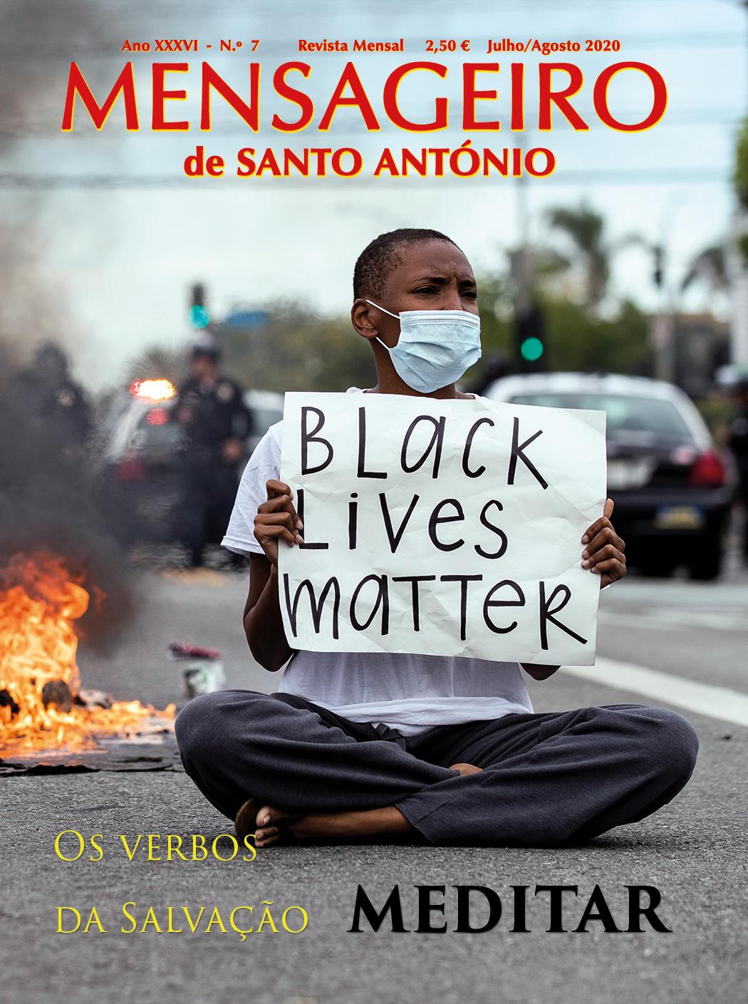 Capa Mensageiro de Santo António julho agosto 2020 - A vida dos negros importa. Os verbos da salvação: MEDITAR