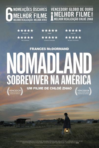 Nomadland - Sobreviver na América, de Chloé Zhao, Drama, M/12, EUA e Alemanha, 2020. Óscares 2021: Melhor Filme, Melhor Realização e Melhor Atriz.