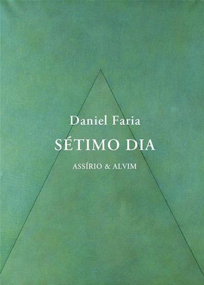 Sétimo Dia, Daniel Faria, Assírio & Alvim