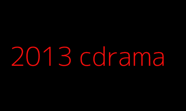 MY FAVORITE CHINESE DRAMAS FROM 2013