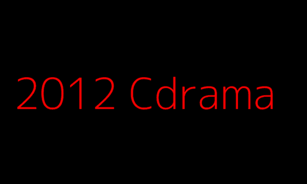MY FAVORITE CHINESE DRAMAS FROM 2012