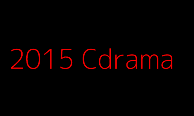 MY FAVORITE CHINESE DRAMAS FROM 2015