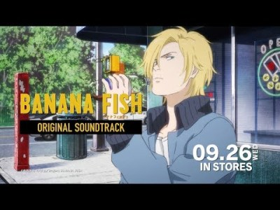 TVアニメ「BANANA FISH」Original Soundtrack 発売告知CM │ 09.26(WED) IN STORES