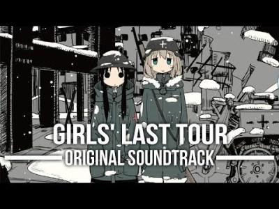 Shoujo Shuumatsu Ryokou (Girls' Last Tour) Original Soundtrack TVアニメ「少女終末旅行」オリジナルサウンドトラック