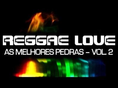 CD Reggae Love – As Melhores Pedras – Vol.2 – Completo HD (Download)