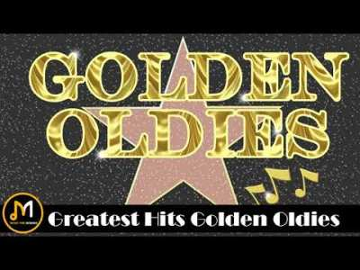 Greatest Hits Golden Oldies – 50's ,60's & 70's Best Songs ( Oldies But Goodies )