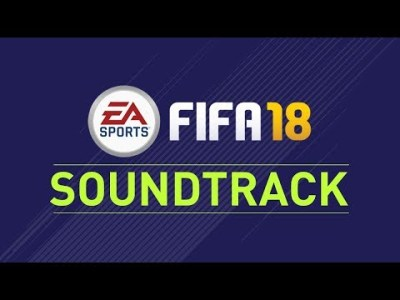 FIFA 18 SOUNDTRACK (ALL 27 SONGS)