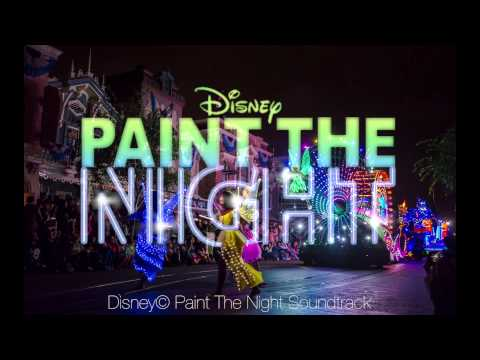 Paint the Night Parade Soundtrack – Disneyland – Full Soundtrack