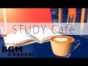 Music For Study – Relaxing Bossa Nova & Jazz Music – Background Cafe Music
