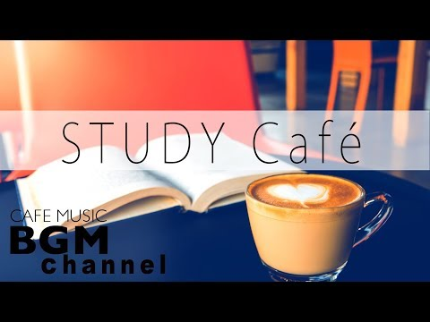 Music For Study – Relaxing Bossa Nova & Jazz Music – Background Cafe Music