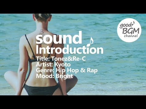 Hip Hop & Rap [ BGM ] [ ヒップホップ ] [ good music ] [ 作業用 ] [ ラップ ] [ 音楽 ] Tonez&Re-C – Kyoto