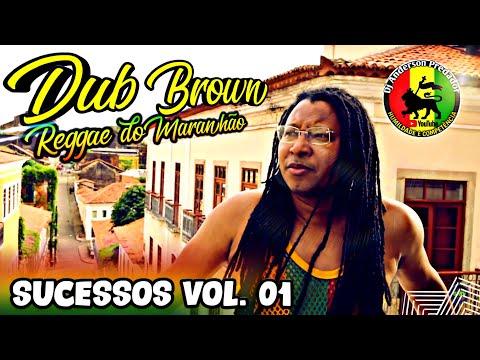 DUB BROWN – CD Seleção especial vol 01 – Reggae do Maranhão