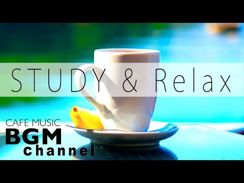 Cafe Music For Study – Relaxing Jazz & Bossa Nova Music – Background Cafe Music