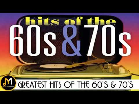 Greatest Hits Of The 60's & 70's – 60s and 70s Best Songs