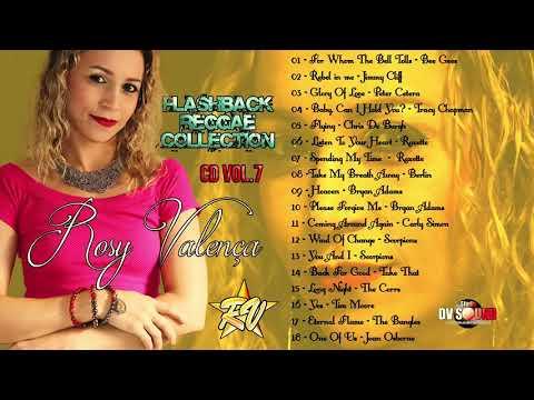 NOVO CD DA ROSY VALENÇA VOL 7  FLASHBACK REGGAE COLLECTION 2018