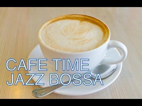BGM ジャズ&ボサノバ!カフェMUSIC!オシャレなJAZZ+BOSSAでゆったりとした時間を!