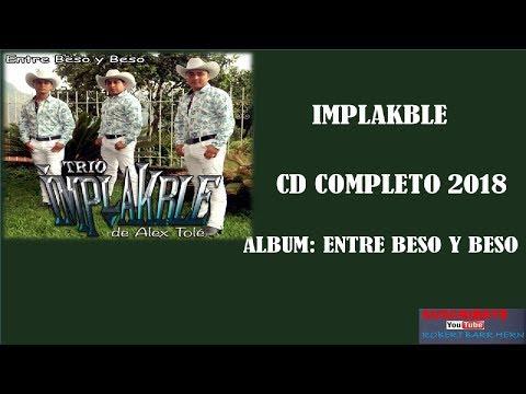 """TRIO IMPLAKBLE DISCO COMPLETO ÁLBUM """" ENTRE BESO Y BESO"""" CD 2018."""