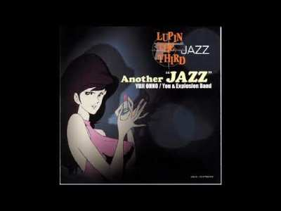 LUPIN THE THIRD 「JAZZ」~Another JAZZ