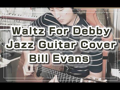 Waltz For Debby Jazz Guitar Cover / Bill Evans 演奏:杉山つよし