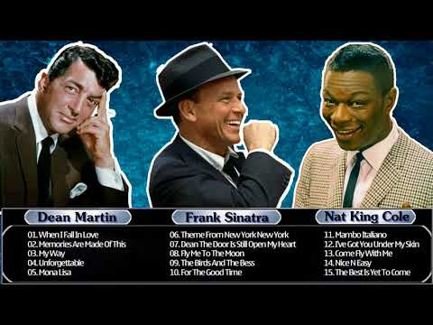 Best Oldies Songs By Dean Martin , Frank Sinatra ,Nat King Cole – Greatest Hits Golden Oldies
