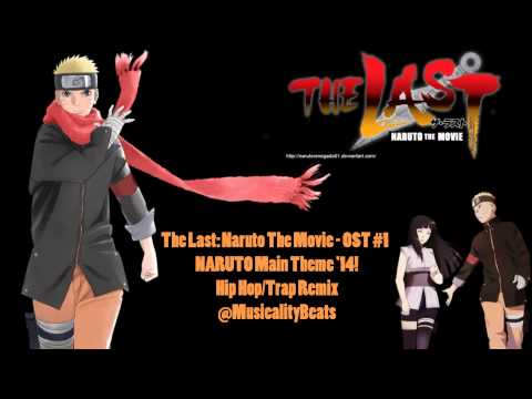 The Last Naruto The Movie OST – Naruto Main Theme 14 – Hip Hop/Trap Remix – @Musicalitybeats