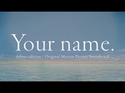 RADWIMPS / Your name. (deluxe edition / Original Motion Picture Soundtrack)(映画「君の名は。」英語版サウンドトラック)
