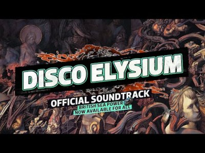 DISCO ELYSIUM – Soundtrack by British Sea Power NOW AVAILABLE FOR ALL (Official)