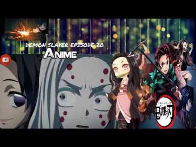 鬼滅の刃 20話 – Kimetsu no Yaiba Episode 20 English Sub