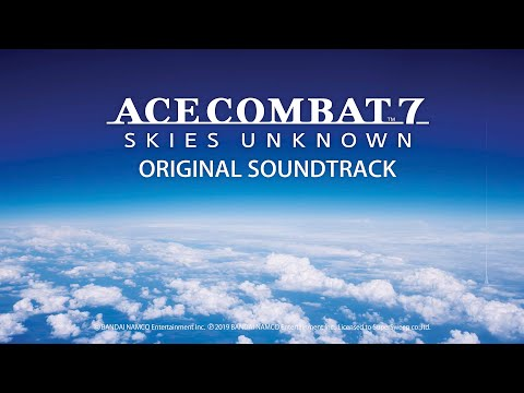 エースコンバット7 スカイズ・アンノウン オリジナルサウンドトラック [PV]