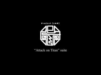 "Hiroyuki Sawano / Project【emU】""Attack on Titan"" suite"