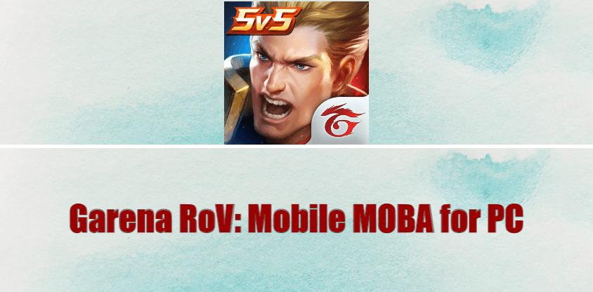 Garena RoV Mobile MOBA for PC