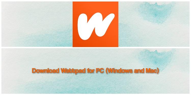 Download Wattpad for PC (Windows and Mac)