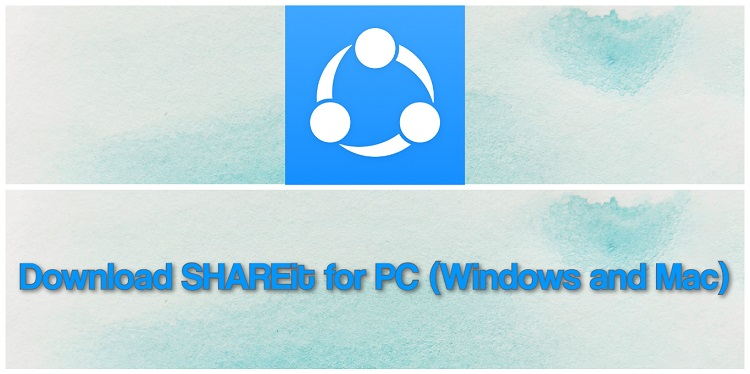 Download SHAREit for PC (Windows and Mac)