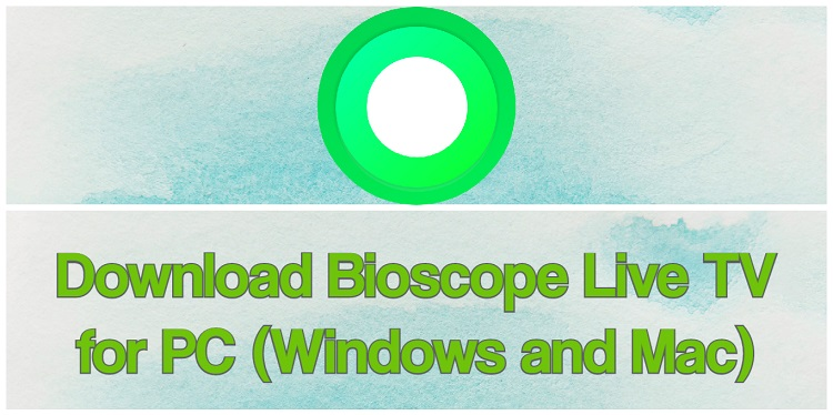 Download Bioscope Live TV for PC (Windows and Mac)