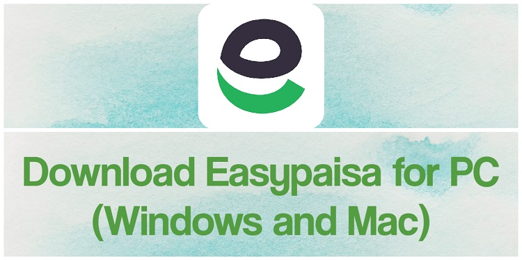 Download Easypaisa for PC (Windows and Mac)