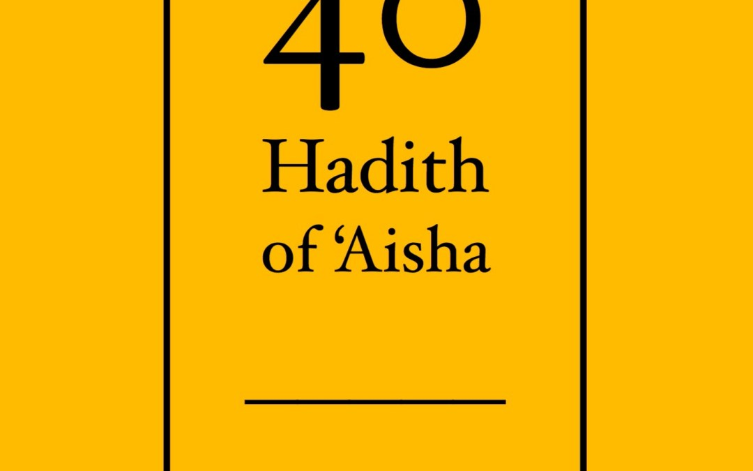 Book Preview: 40 Hadith of 'Aisha by Ustadha Nuriddeen Knight