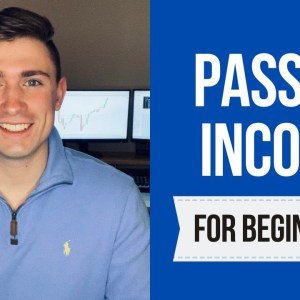 Passive Income for Beginners: How ANYONE Can Start Earning Passive Income!