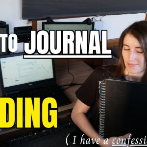4 Ways to Journal Trades ( Trading Journal Software )