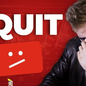 Quitting YouTube To Focus On Trading