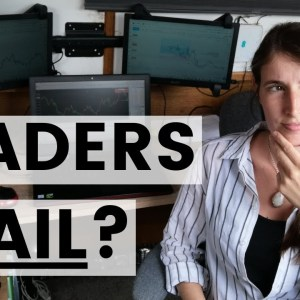 Why Do Most Traders Fail? ( and how to succeed! )
