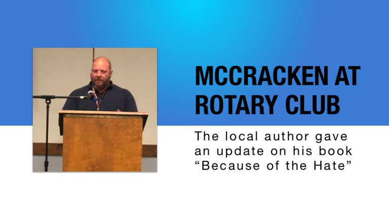"""McCracken updates on """"Because of the Hate"""" at Rotary Meeting"""