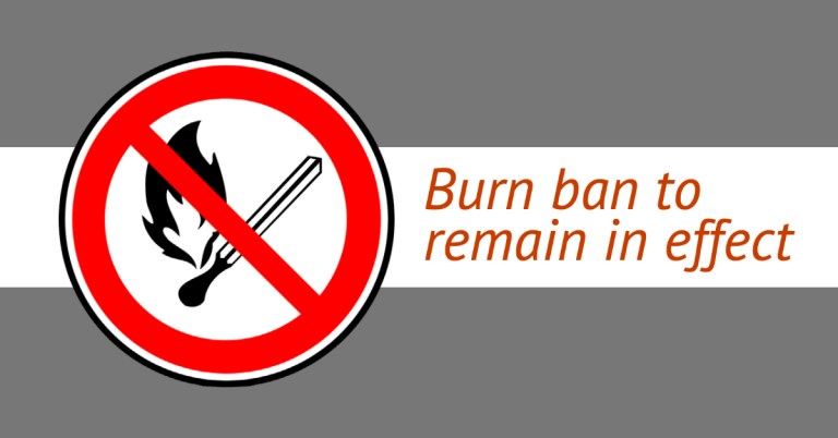 """County burn ban will remain in effect until Wednesday, officials """"not too worried"""" about fire threat"""