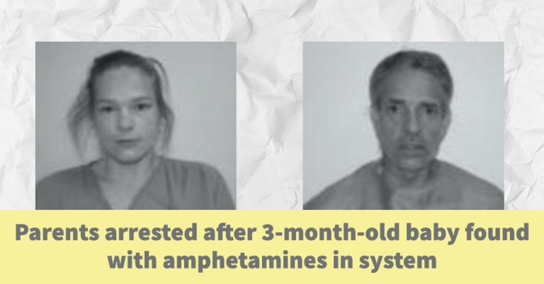 Parents arrested after 3-month-old baby found with amphetamines in system