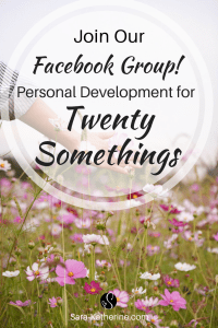 Join my free personal development Facebook group for twenty-somethings!