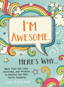 I'm Awesome Here's Why by Sara Katherine cover image