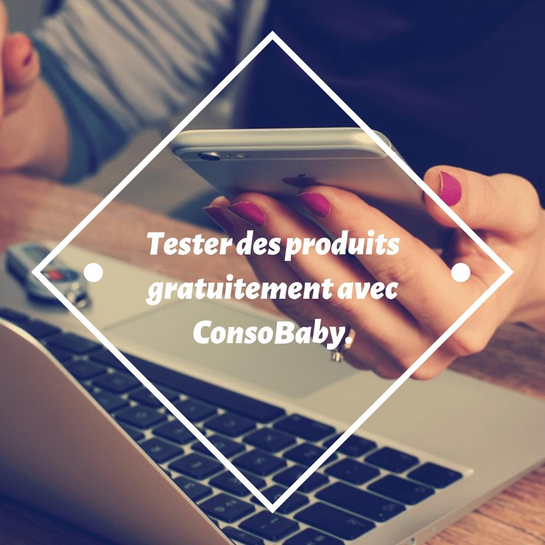 Tester des produits gratuitement avec ConsoBaby.