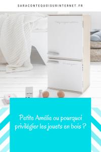 Petite Amélie ou pourquoi priviligier les jouets en bois ?