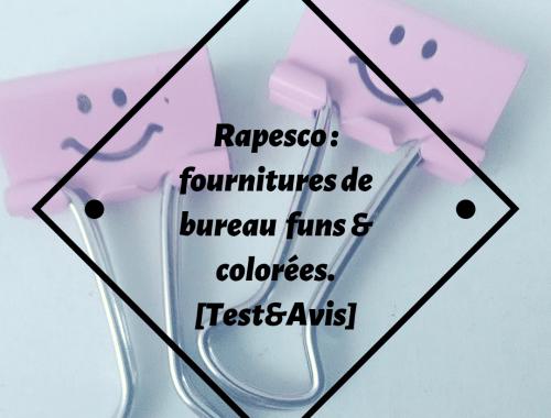 Rapesco : fournitures de bureau funs & colorées. [Test&Avis]