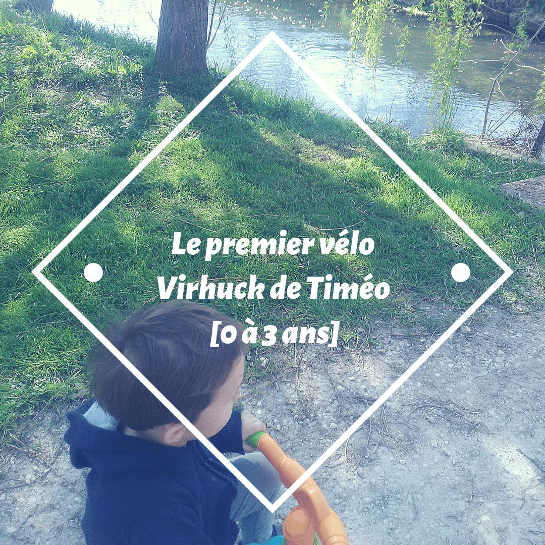 Le premier vélo Virhuck de Timéo [0 à 3 ans]